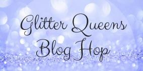 Glitter QueensBlog Hop